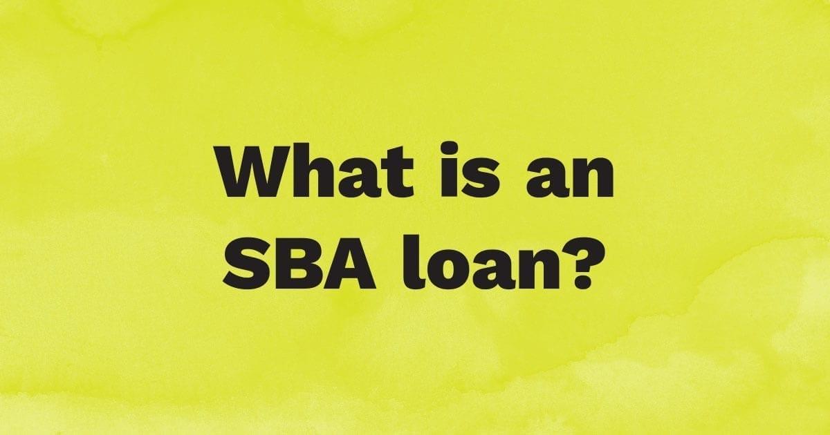 What is an SBA Loan?