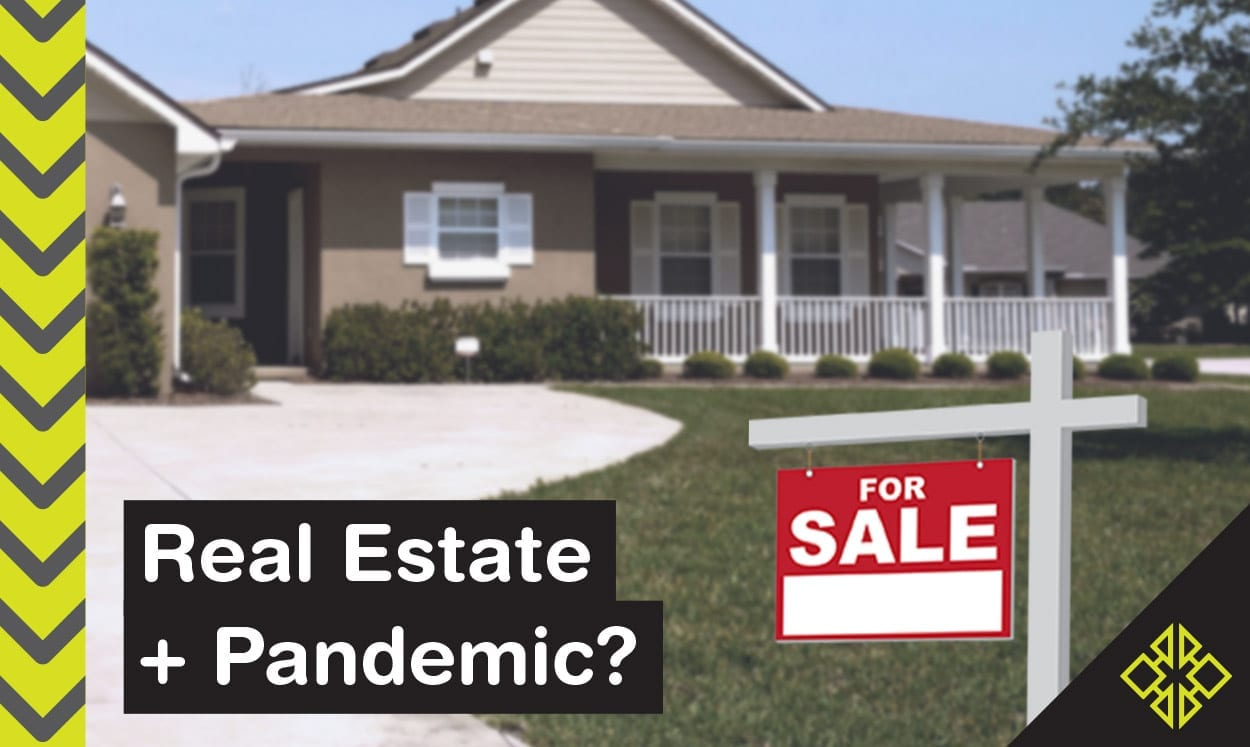 Should you invest in real estate during a pandemic?
